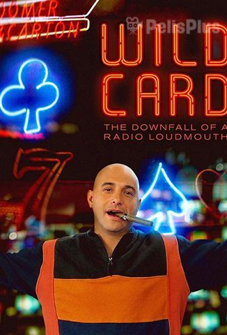 Wild Card: The Downfall Of A Radio Loudmouth - PelisPelis.co