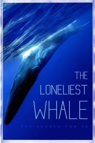 The Loneliest Whale: The Search For 52 - PelisPelis.co